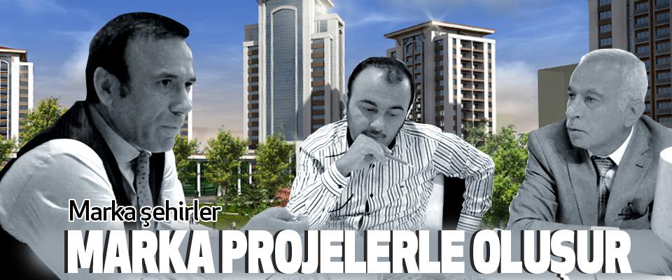 Osman Genç, Marka şehirler, Marka Projelerle Oluşur