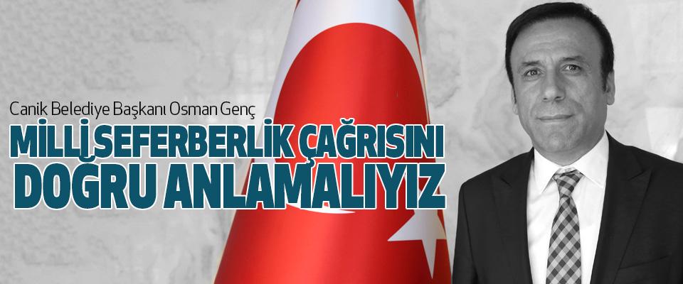 Osman Genç, Milli Seferberlik Çağrısını Doğru Anlamalıyız