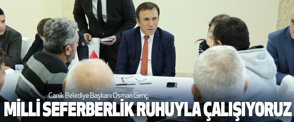 Osman Genç, Milli Seferberlik Ruhuyla Çalışıyoruz