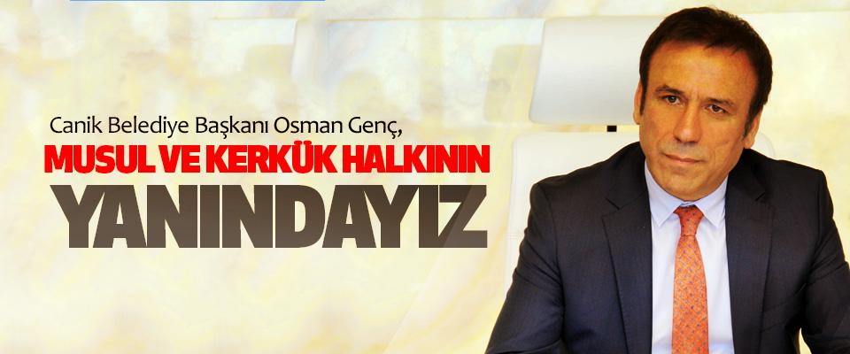 Osman Genç: Musul Ve Kerkük Halkının Yanındayız