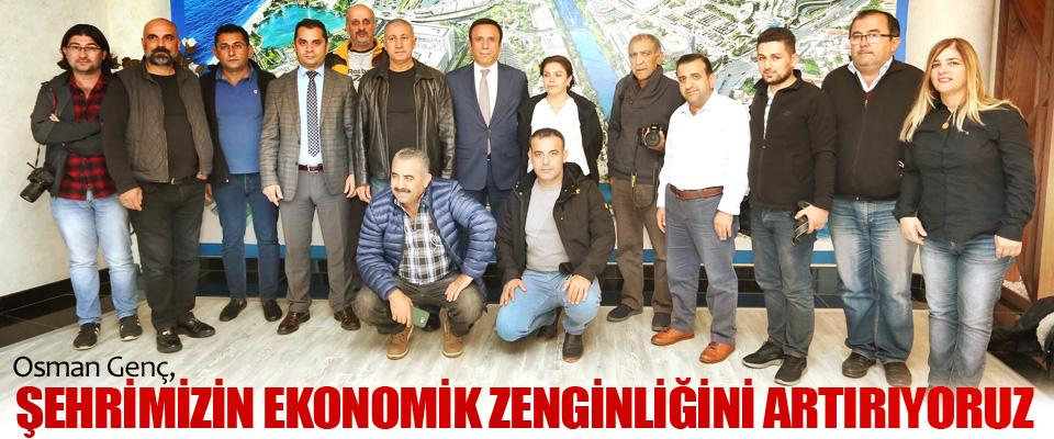 Osman Genç: Şehrimizin Ekonomik Zenginliğini Artırıyoruz