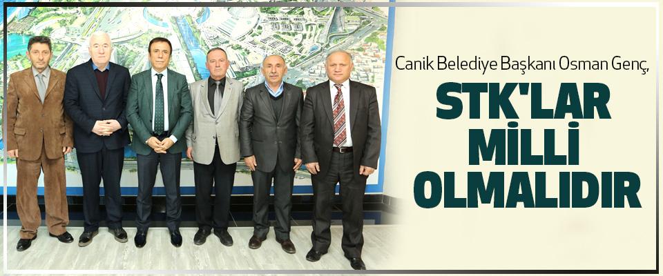 Osman Genç, Stk'lar Milli Olmalıdır
