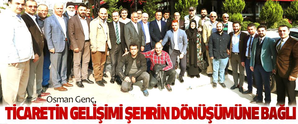 Osman Genç, Ticaretin Gelişimi Şehrin Dönüşümüne Bağlı