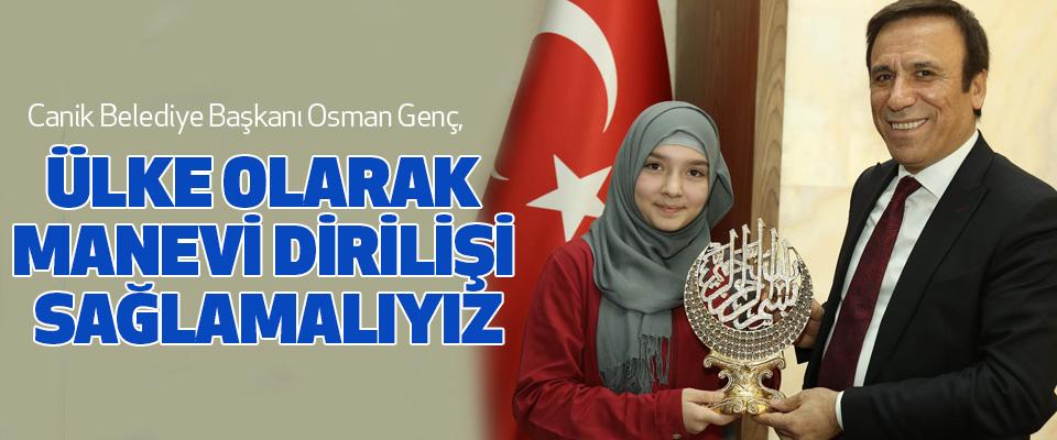 Osman Genç, Ülke Olarak Manevi Dirilişi Sağlamalıyız