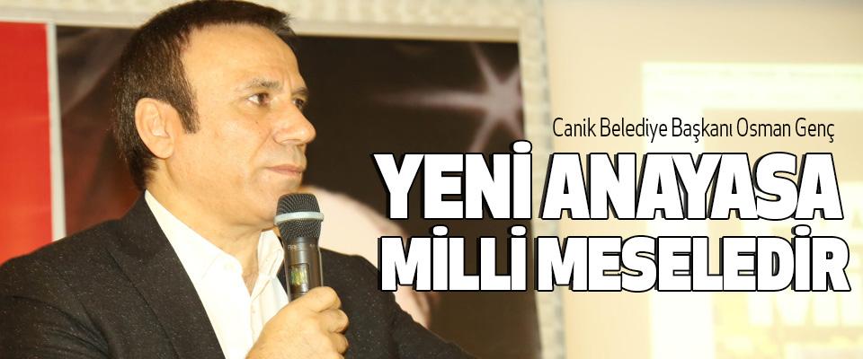 Osman Genç, Yeni Anayasa Milli Meseledir