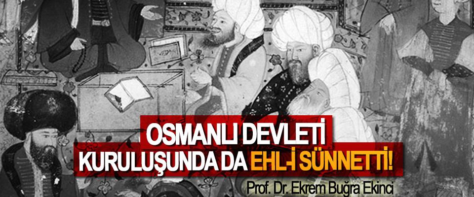 Osmanlı Devleti, Kuruluşunda da Ehl-i Sünnetti!