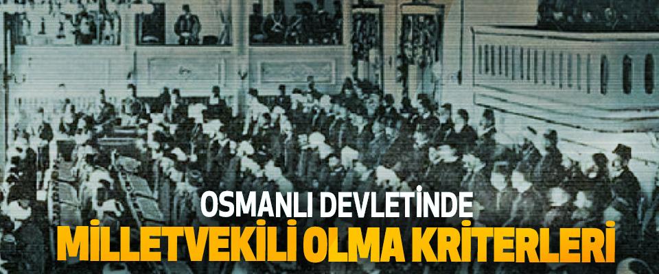 Osmanlı Devletinde Milletvekili Olma Kriterleri