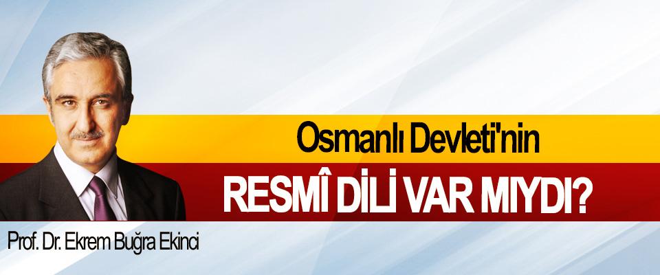 Osmanlı Devleti'nin resmî dili var mıydı?