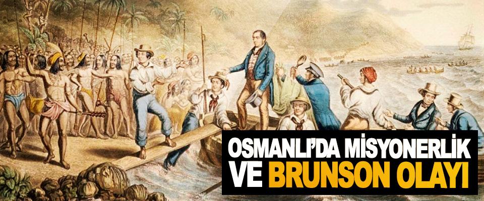 Osmanlı'da Misyonerlik Ve Brunson Olayı
