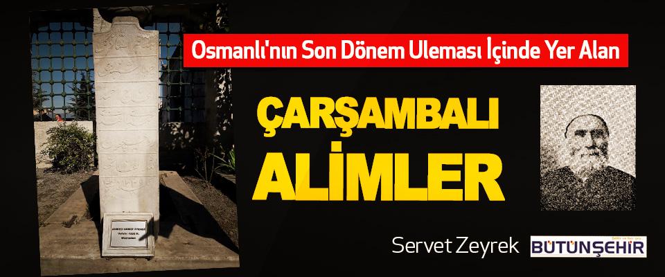 Osmanlı'nın Son Dönem Uleması İçinde Yer Alan Çarşambalı Alimler