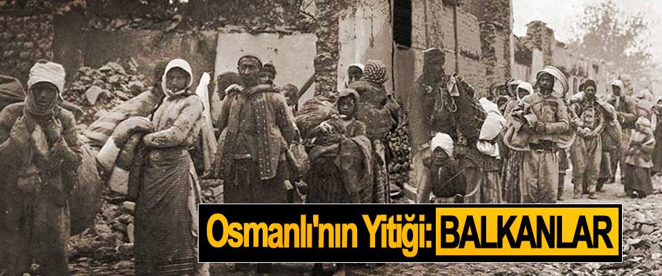 Osmanlı'nın yitiği: