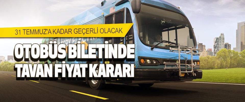 Otobüs Biletinde Tavan Fiyat Kararı