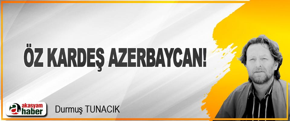 Öz Kardeş Azerbaycan!