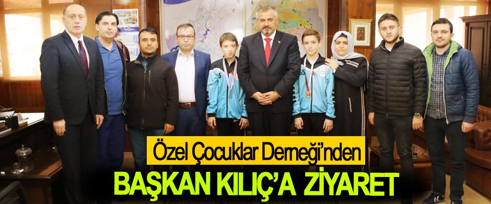 Özel Çocuklar Derneği'nden Başkan Kılıç'a  Ziyaret