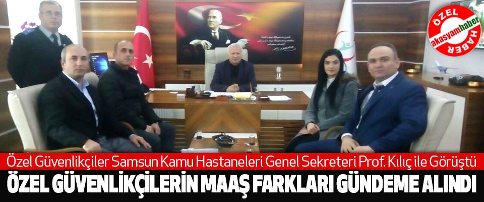 Özel Güvenlikçiler Samsun Kamu Hastaneleri Genel Sekreteri Prof. Kılıç ile Görüştü