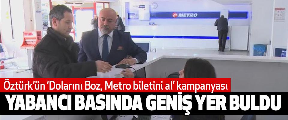 Öztürk'ün 'Dolarını Boz, Metro biletini al' kampanyası Yabancı Basında Geniş Yer Buldu