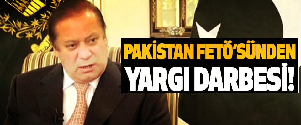 Pakistan fetö'sünden yargı darbesi!