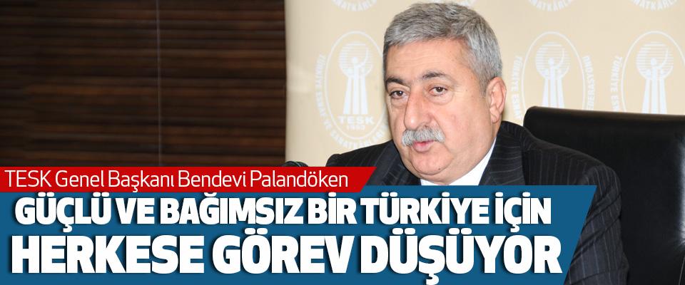 Palandeöken, Güçlü Ve Bağımsız Bir Türkiye İçin Herkese Görev Düşüyor