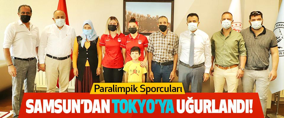 Paralimpik Sporcuları Samsun'dan Tokyo'ya Uğurlandı!