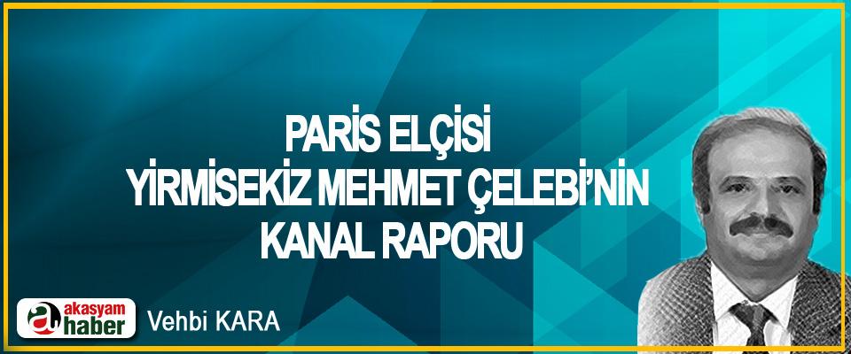 Paris Elçisi Yirmisekiz Mehmet Çelebi'nin Kanal Raporu