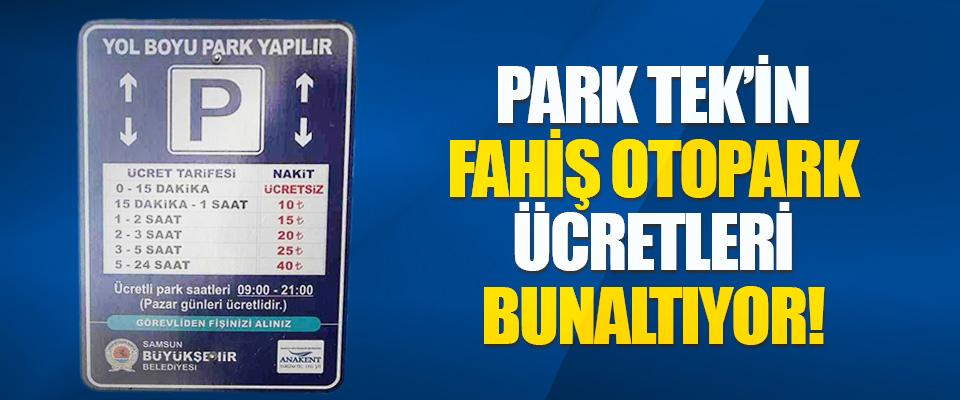 Park Tek'in Fahiş Otopark Ücretleri Bunaltıyor!