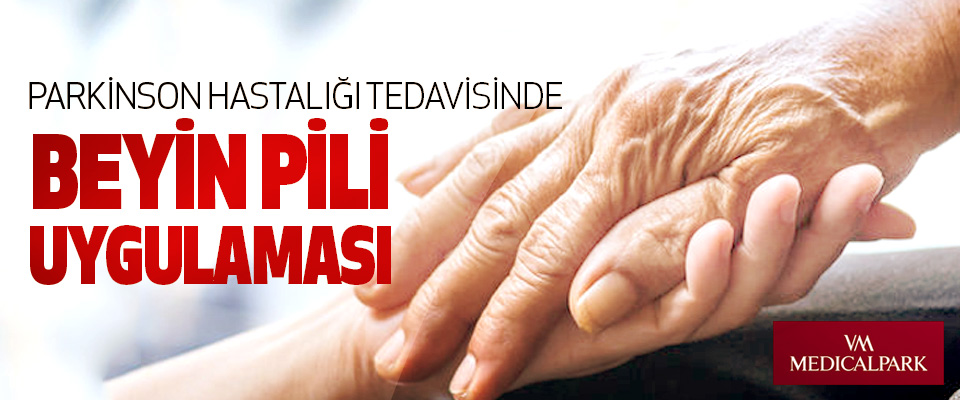 Parkinson hastalığı tedavisinde Beyin pili uygulaması