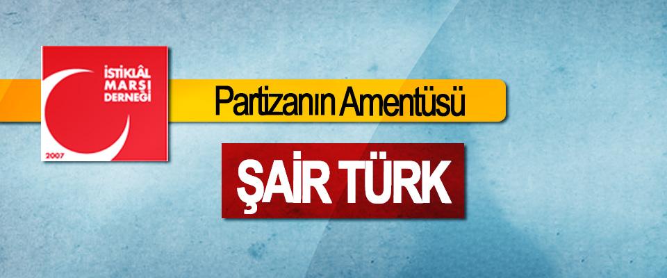 Partizanın Amentüsü :Şair Türk