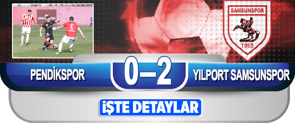 Pendikspor 0–2 Yılport Samsunspor