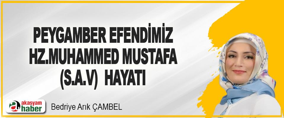 Peygamber Efendimiz Hz.Muhammed Mustafa (S.A.V) Hayatı