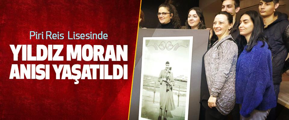 Piri Reis Mesleki ve Teknik Anadolu Lisesinde Yıldız Moran Anısı Yaşatıldı