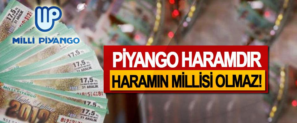 Piyango haramdır haramın millisi olmaz!