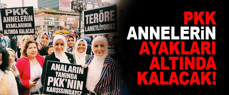 PKK Annelerin Ayakları Altında Kalacak!