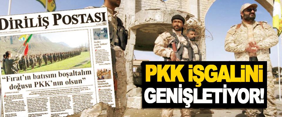 PKK İşgalini Genişletiyor!