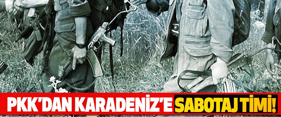 PKK'dan Karadeniz'e Sabotaj Timi!