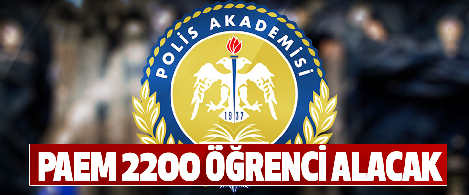 Polis Akademisi, Polis Eğitim Merkezine 2200  Öğrenci Alacak