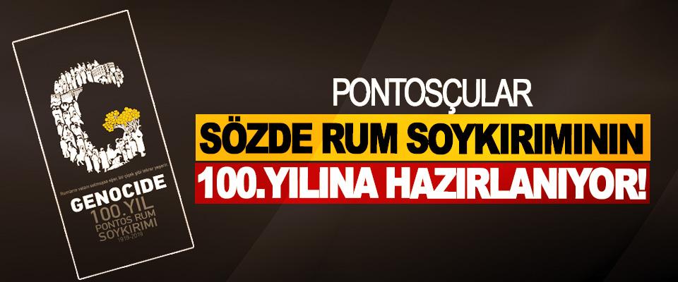 Pontosçular sözde Rum soykırımının 100.yılına hazırlanıyor!
