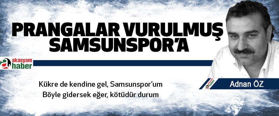 Prangalar Vurulmuş Samsunspor'a