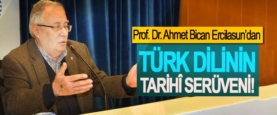 Prof. Dr. Ahmet Bican Ercilasun'dan Türk dilinin tarihî serüveni!
