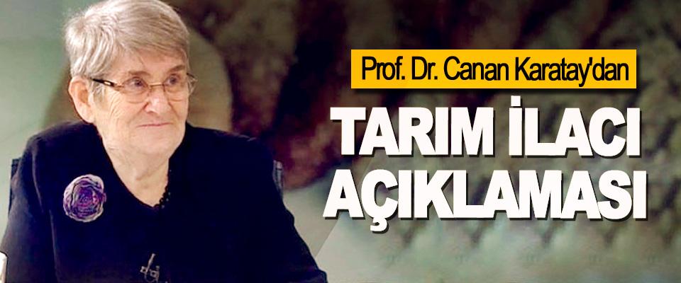 Prof. Dr. Canan Karatay'dan Tarım İlacı Açıklaması