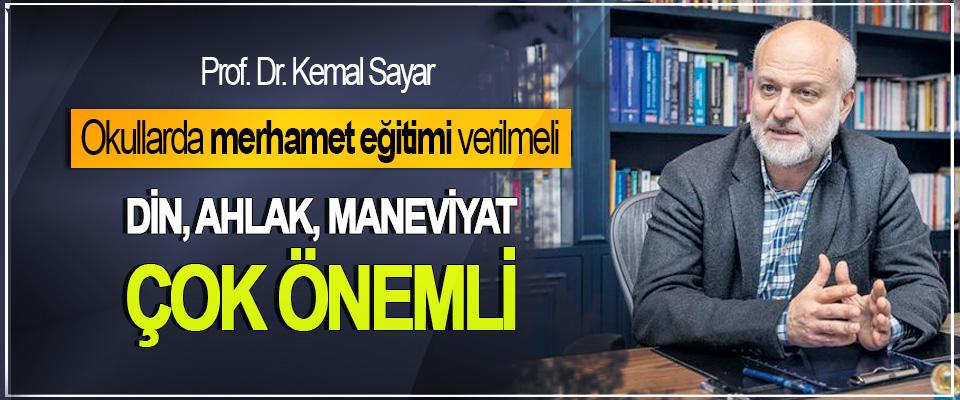 Prof. Dr. Kemal Sayar: Din, Ahlak, Maneviyat Çok Önemli