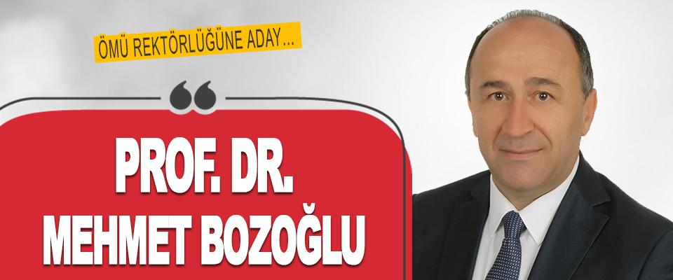 Prof. Dr. Mehmet Bozoğlu, OMÜ Rektörlüğüne Aday…