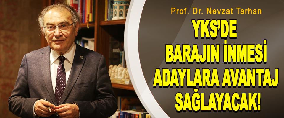 Prof. Dr. Nevzat Tarhan : YKS'DE Barajın İnmesi, Adaylara Avantaj Sağlayacak!