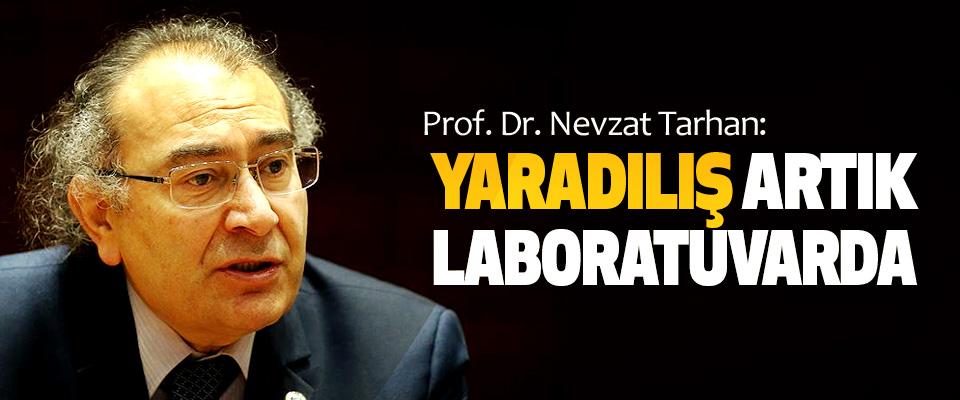 Prof. Dr. Nevzat Tarhan: Yaradılış Artık Laboratuvarda