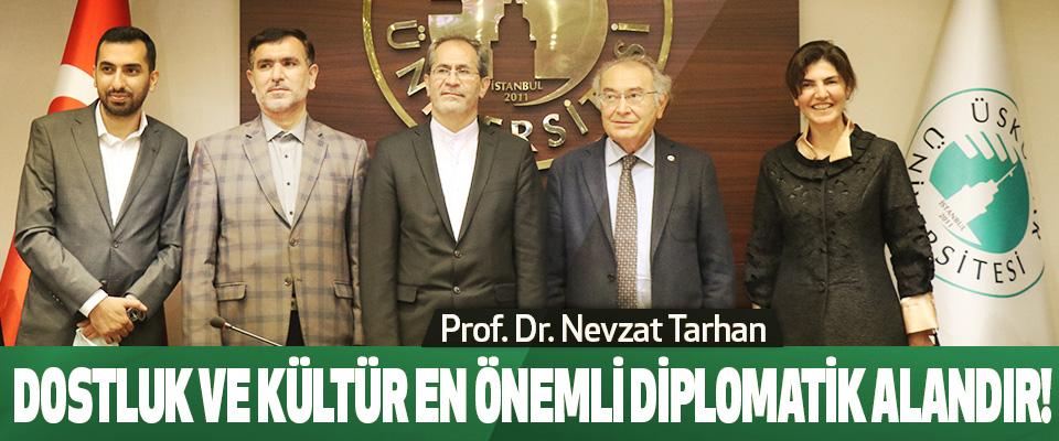 Prof. Dr. Nevzat Tarhan: Dostluk Ve Kültür En Önemli Diplomatik Alandır!