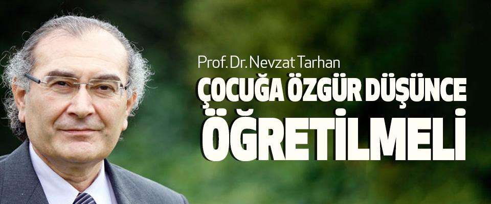 Prof.Dr. Nevzat Tarhan: Çocuğa Özgür Düşünce Öğretilmeli