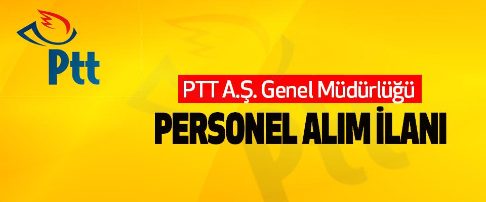 PTT A.Ş. Genel Müdürlüğü Personel Alım İlanı