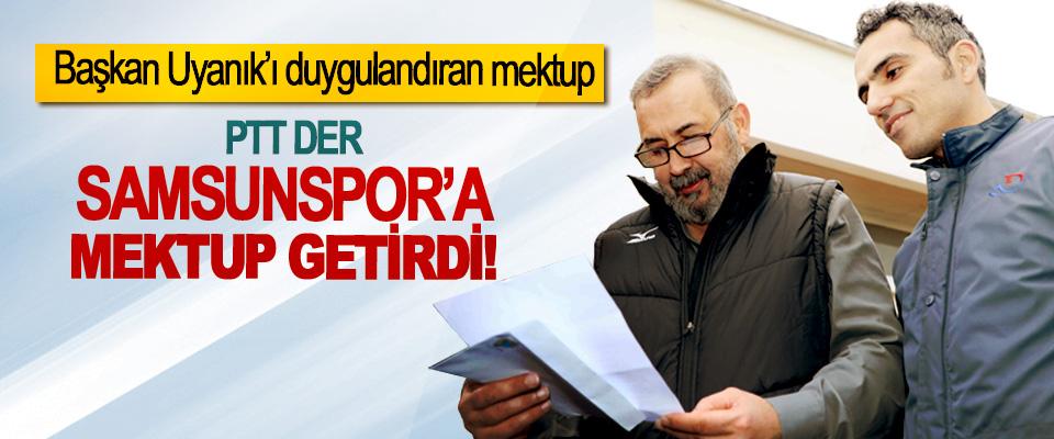 PTT DER Samsunspor'a Mektup Getirdi!
