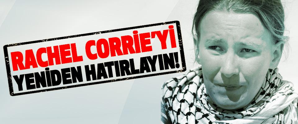 Rachel corrie'yi yeniden hatırlayın!
