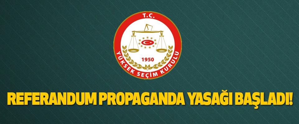 Referandum propaganda yasağı başladı!