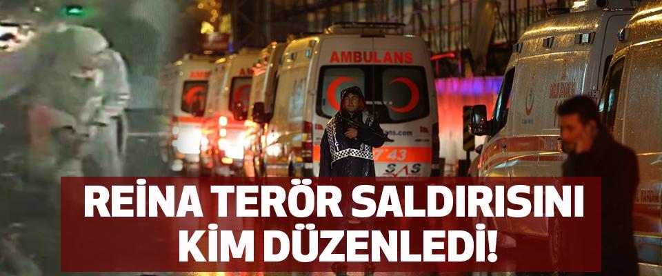Reina terör saldırısını kim düzenledi!